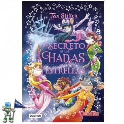 EL SECRETO DE LAS HADAS DE LAS ESTRELLAS , TEA STILTON LIBROS ESPECIALES 7