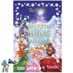 EL SECRETO DE LAS HADAS DE LOS CRISTALES , ESPECIAL TEA STILTON 6