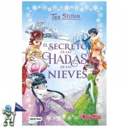 EL SECRETO DE LAS HADAS DE LAS NIEVES , ESPECIAL TEA STILTON 2