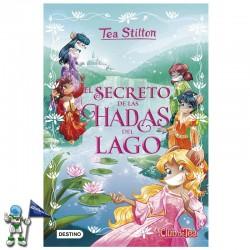 EL SECRETO DE LAS HADAS DEL LAGO , ESPECIAL TEA STILTON 1