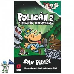 POLICÁN 2 , SITUACIÓN DESESPERRADA
