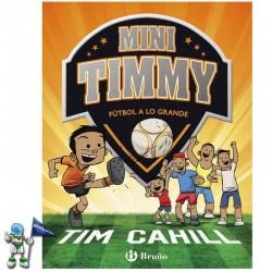 MINI TIMMY 2 | FÚTBOL A LO...