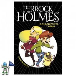 DOS DETECTIVES Y MEDIO , PERROCK HOLMES 1