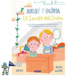 ANDRÉ Y OLIVIA Y EL SECRETO DEL ORDEN , UN CUENTO SOBRE LA IMPORTANCIA DEL ORDEN EN CASA