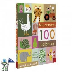 MIS PRIMERAS 100 PALABRAS , CON GRANDES SOLAPAS