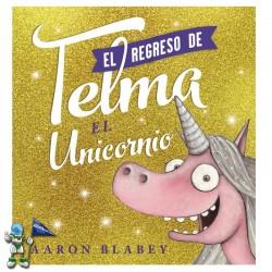 EL REGRESO DE TELMA , TELMA EL UNICORNIO 2
