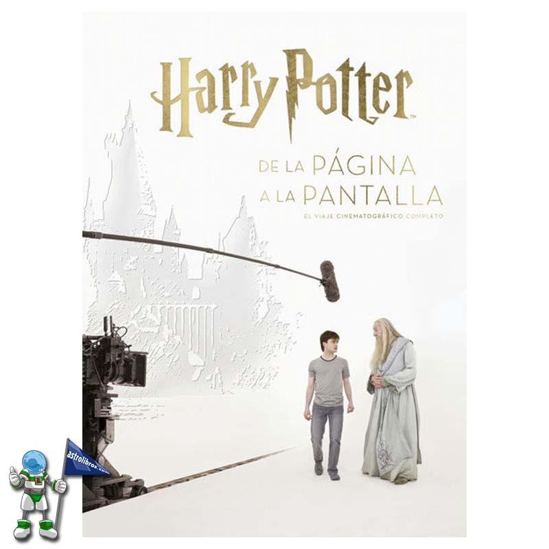 HARRY POTTER DE LA PÁGINA A LA PANTALLA , EL VIAJE CINEMATOGRAFICO COMPLETO