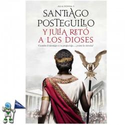 Y JULIA RETÓ A LOS DIOSES , YO JULIA 2 , SANTIAGO POSTEGUILLO