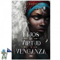 HIJOS DE VIRTUD Y VENGANZA...