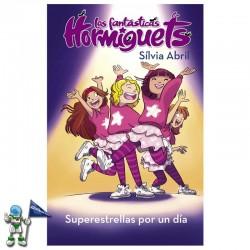 SUPERESTRELLAS POR UN DÍA , LAS FANTÁSTICAS HORMIGUETS 2