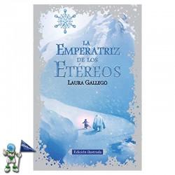 LA EMPERATRIZ DE LOS ETÉREOS , EDICIÓN ILUSTRADA , LAURA GALLEGO