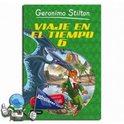VIAJE EN EL TIEMPO 6 , GERONIMO STILTON