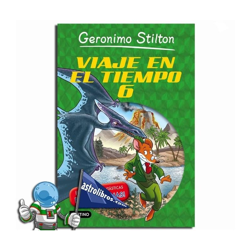 Geronimo Stilton. Viaje en el tiempo 6 .