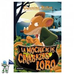 LA NOCHE DE LAS CALABAZAS LOBO , GERONIMO STILTON 81