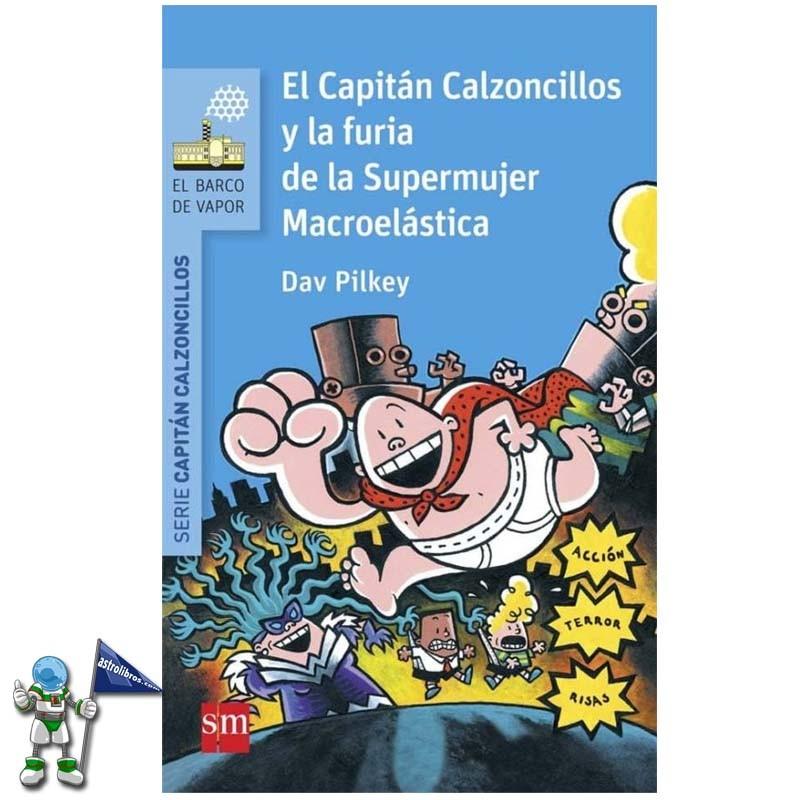 EL CAPITÁN CALZONCILLOS Y LA FURIA DE LA SUPERMUJER MACROELÁSTICA , Nº 6