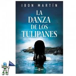 LA DANZA DE LOS TULIPANES , IBON MARTÍN