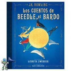 LOS CUENTOS DE BEEDLE EL BARDO, UN LIBRO DE LA BIBLIOTECA DE HOGWARTS, EDICIÓN ILUSTRADA