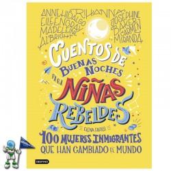 CUENTOS DE BUENAS NOCHES PARA NIÑAS REBELDES, 100 MUJERES INMIGRANTES