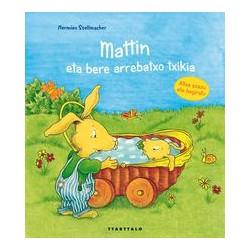 MATTIN ETA BERE ARREBATXO TXIKIA , MATTIN BILDUMA