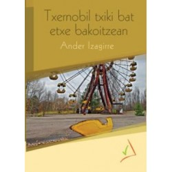 TXERNOBIL TXIKI BAT ETXE...