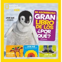 MI ASOMBROSO GRAN LIBRO DE LOS POR QUÉ , NATIONAL GEOGRAPHIC KIDS