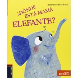 ¿DÓNDE ESTÁ MAMÁ ELEFANTE?, COLECCIÓN DESCUBRE 2