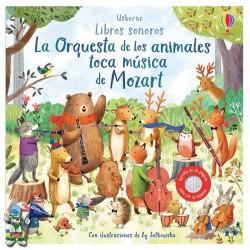 LA ORQUESTA DE LOS ANIMALES TOCA MÚSICA DE MOZART, LIBROS SONOROS USBORNE