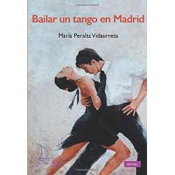 BAILAR UN TANGO EN MADRID,...
