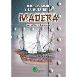 MARCUS MARC Y LA RUTA DE LA MADERA, LECTURA FÁCIL