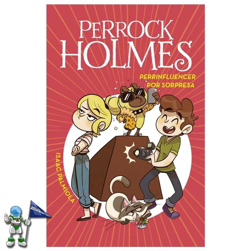 PERROCK HOLMES 15, PERRINFLUENCER POR SORPRESA