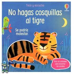NO HAGAS COSQUILLAS AL TIGRE, SE PODRÍA MOLESTAR, TOCA LOS ANIMALES PARA ESCUCHAR LOS SONIDOS