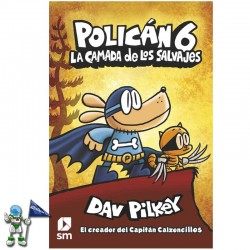 POLICÁN 6, LA CAMADA DE LOS SALVAJES