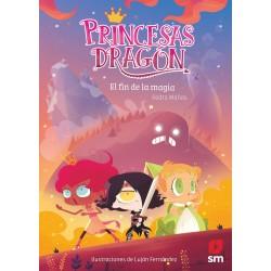 PRINCESAS DRAGON 10 , EL FIN DE LA MAGIA