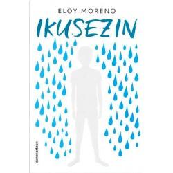 IKUSEZIN , INVISIBLE DE ELOY MORENO EN EUSKERA