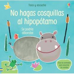 NO HAGAS COSQUILLAS AL HIPOPÓTAMO , TOCO Y ESCUCHO