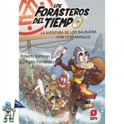 LOS FORASTEROS DEL TIEMPO 11, LA AVENTURA DE LOS BALBUENA CON LOS VIKINGOS