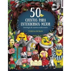 50 CUENTOS PARA ENTENDERNOS MEJOR , ANTOLOGÍA DE CUENTOS TRADICIONALES