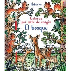 EL BOSQUE, COLOREA POR ARTE DE MAGIA USBORNE