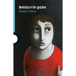 BELDURRIK GABE, BEGIKO BILDUMA