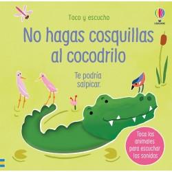 NO HAGAS COSQUILLAS AL COCODRILO, TOCO Y ESCUCHO