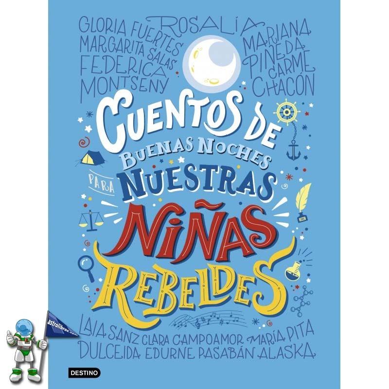 CUENTOS DE BUENAS NOCHES PARA NUESTRAS NIÑAS REBELDES