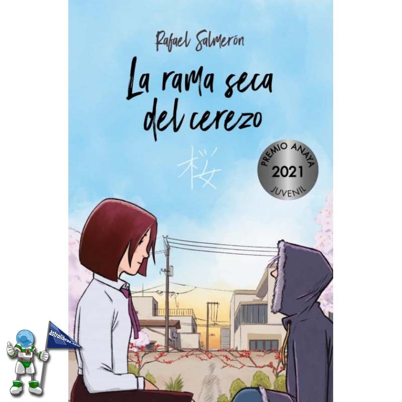 LA RAMA SECA DEL CEREZO, PREMIO ANAYA DE LITERATURA INFANTIL Y JUVENIL 2021