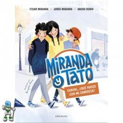 MIRANDA Y TATO 1, CHAVAL, ¿QUÉ HACES CON MI CAMISETA?