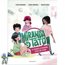 MIRANDA Y TATO 2, SI QUERÉIS AYUDARME, LEAVE ME ALONE