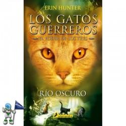 LOS GATOS GUERREROS, RÍO OSCURO, EL PODER DE LOS TRES 2