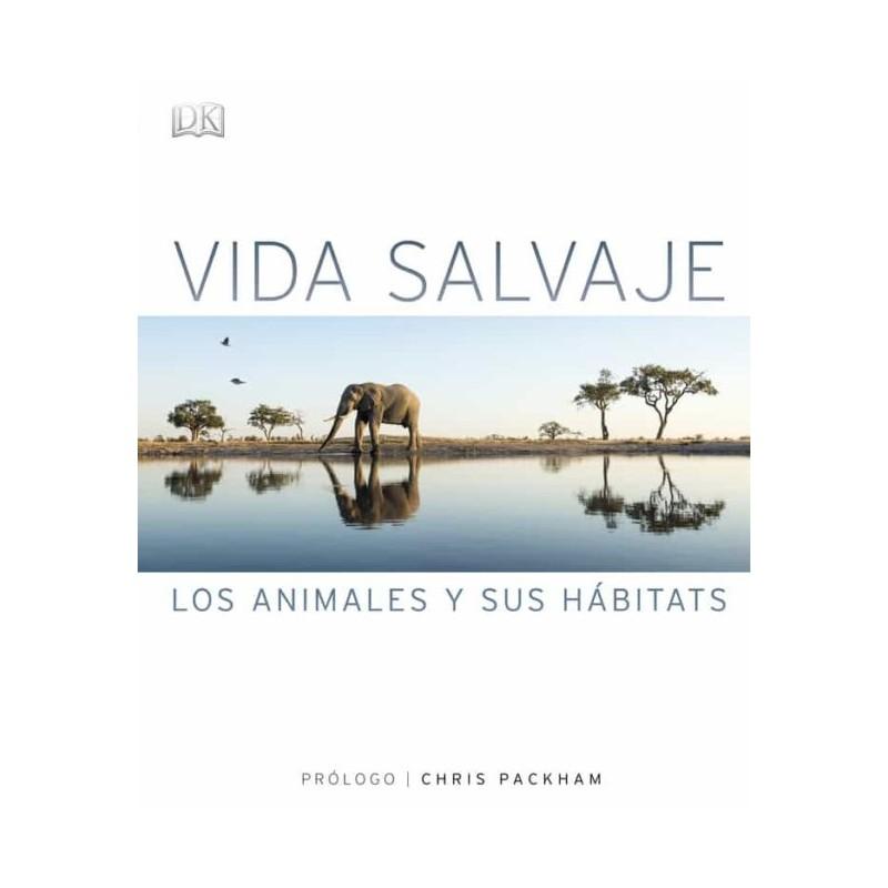 VIDA SALVAJE, LOS ANIMALES Y SUS HÁBITATS