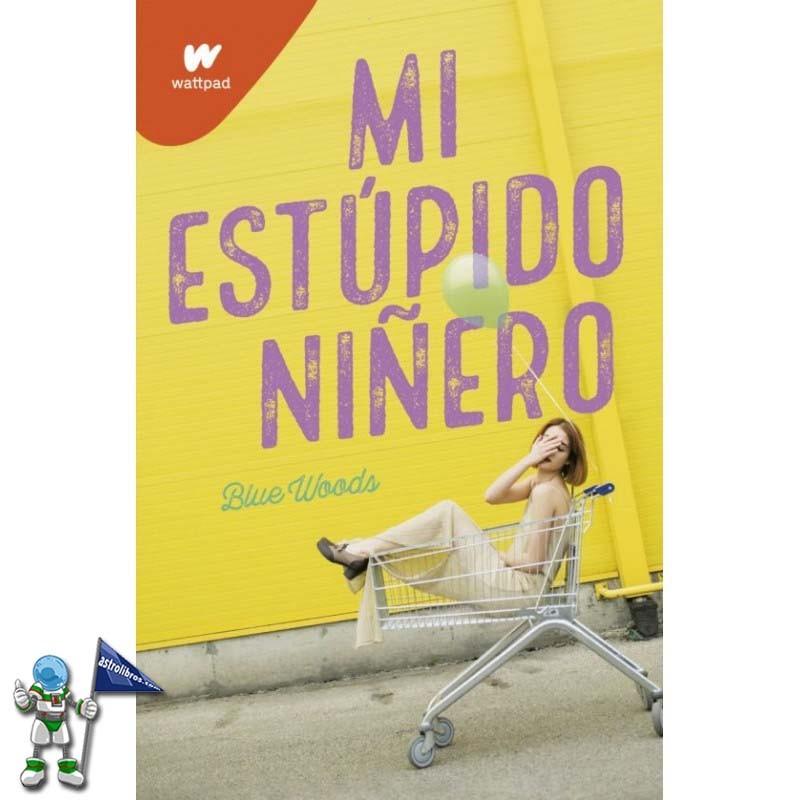 ESTUPIDO NIÑERO, COLECCIÓN WATTPAD
