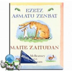 Ezetz asmatu zenbat maite zaitudan.