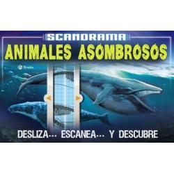ANIMALES ASOMBROSOS, COLECCIÓN SCANORAMA