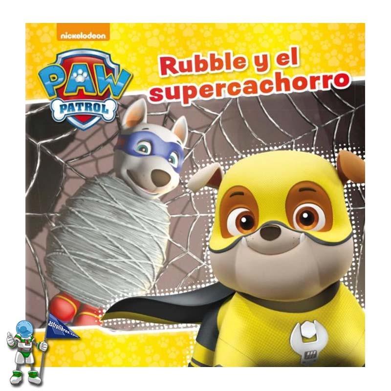 PATRULLA CANINA, RUBBLE Y EL SUPERCACHORRO
